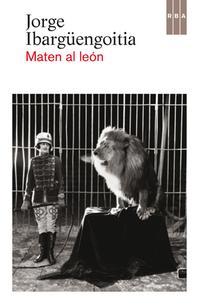 maten-al-leon_jorge-ibarguengoitia_libro-OAFI970