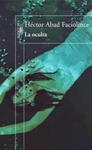 unademagiaporfavor-epub-pdf-ebook-libro-la-oculta-hector-abad-faciolince-alfaguara-2015-portada
