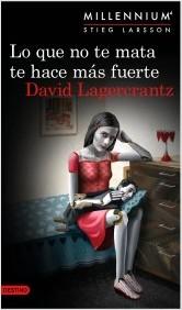 portada_lo-que-no-te-mata-te-hace-mas-fuerte-serie-millennium-4_david-lagercrantz_201505251717