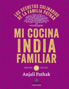Mi cocina india familiar; Anjali Pathak
