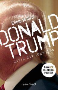 DavidCayJohnston_ComoSeHizoDonaldTrump-450x702
